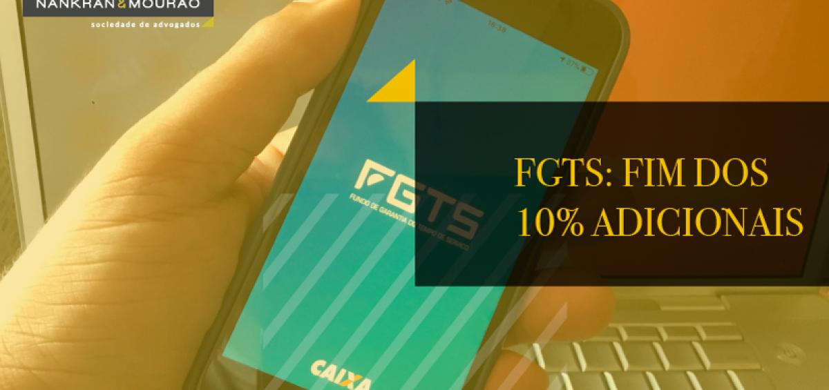 Cai os 10% adicionais de multa do FGTS